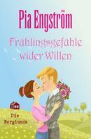 Pia Engström: Frühlingsgefühle wider Willen ★★★★