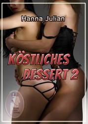 Köstliches Dessert 2