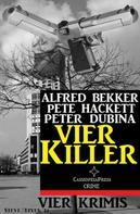 Alfred Bekker: Vier Killer: Vier Krimis