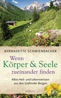 Bernadette Schwienbacher: Wenn Körper und Seele zueinander finden ★★★★★