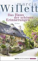 Marcia Willett: Das Haus der schönen Erinnerungen ★★★★