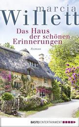 Das Haus der schönen Erinnerungen - Roman
