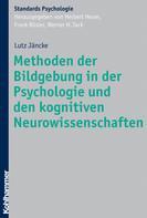 Lutz Jäncke: Methoden der Bildgebung in der Psychologie und den kognitiven Neurowissenschaften