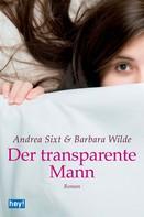 Andrea Sixt: Der transparente Mann ★★★★