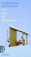 Alexander Pechmann: Das Haus des Bücherdiebs ★★★★