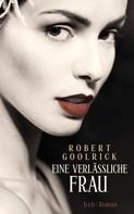 Robert Goolrick: Eine verlässliche Frau ★★★★
