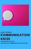André Sternberg: Kommunikation Krise