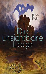Die unsichtbare Loge - Eine Biographie zwischen Ideal und Wirklichkeit