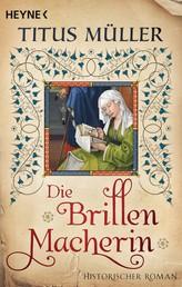 Die Brillenmacherin - Historischer Roman