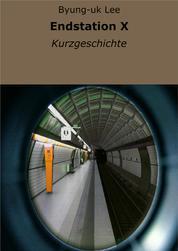 Endstation X - Kurzgeschichte
