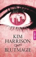 Kim Harrison: Blutmagie ★★★★