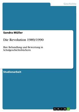 Die Revolution 1989/1990