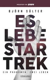 Es lebe Star Trek - Ein Phänomen, Zwei Leben - Franchise-Sachbuch, präsentiert von SYFY
