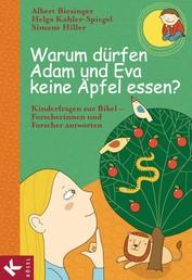 Warum dürfen Adam und Eva keine Äpfel essen? - Kinderfragen zur Bibel - Forscherinnen und Forscher antworten
