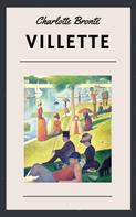 Charlotte Brontë: Charlotte Brontë - Villette (Classic Books)