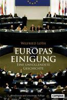 Wilfried Loth: Europas Einigung