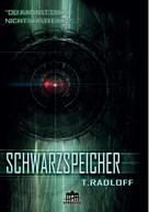 Tobias Radloff: Schwarzspeicher