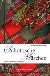 Schottische Märchen - Zum Erzählen und Vorlesen