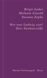 Wer war Ludwig van? - Drei Denkanstöße