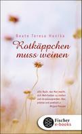 Beate Teresa Hanika: Rotkäppchen muss weinen ★★★★