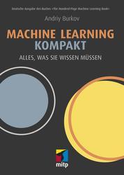 Machine Learning kompakt - Alles, was Sie wissen müssen