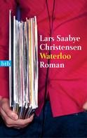 Lars Saabye Christensen: Waterloo ★