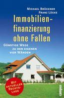Michael Brückner: Immobilienfinanzierung ohne Fallen ★★★★