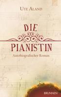 Ute Aland: Die Pianistin