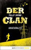 Phillip Gwynne: Der Clan - Ausgeschaltet ★★★★★