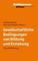 Andrea Liesner: Gesellschaftliche Bedingungen von Bildung und Erziehung