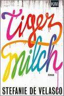 Stefanie de Velasco: Tigermilch ★★★★