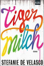 Tigermilch - Roman