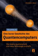 Christian J. Meier: Eine kurze Geschichte des Quantencomputers (TELEPOLIS) ★★★★