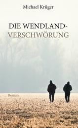 Die Wendland-Verschwörung
