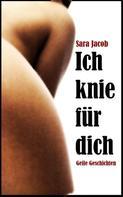 Sara Jacob: Ich knie für dich ★★★