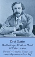 Bret Harte: The Heritage of Dedlow Marsh & Other Stories