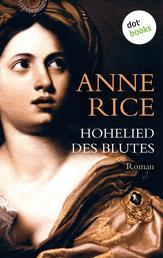 Hohelied des Blutes - Ein Roman aus der Chronik der Vampire