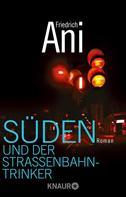 Friedrich Ani: Süden und der Straßenbahntrinker ★★★★