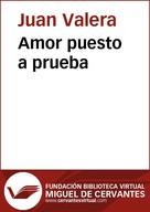 Juan Valera: Amor puesto a prueba