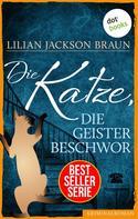 Lilian Jackson Braun: Die Katze, die Geister beschwor - Band 10 ★★★★