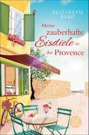 Elizabeth Bard: Meine zauberhafte Eisdiele in der Provence ★★★