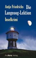 Antje Friedrichs: Die Langeoog Lektion ★★★★