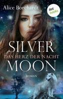 Alice Borchardt: Silver Moon - Das Herz der Nacht: Erster Roman ★★★★