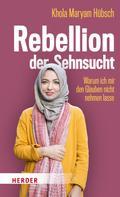 Khola Maryam Hübsch: Rebellion der Sehnsucht ★★