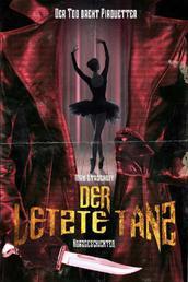 Der letzte Tanz - Der Tod dreht Pirouetten