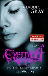 Evernight - Hüterin des Zwielichts - Roman