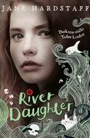 Jane Hardstaff: River Daughter