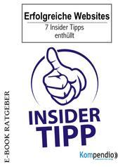 Erfolgreiche Websites - 7 Insider Tipps enthüllt