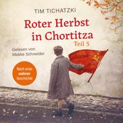 Roter Herbst in Chortitza - Teil 5 - Nach einer wahren Geschichte