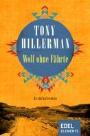 Tony Hillerman: Wolf ohne Fährte ★★★★